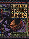 Hart, Mickey: Drumming at the Edge of Magic: A Journey into the Spirit of Percussion