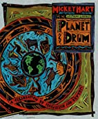Planet Drum: A Celebration of Percussion and…