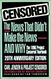 Jensen, Carl: Censored: The News That Didn't Make the News-And Why  The 1996 Project Censored Yearbook