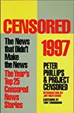 Phillips, Peter: Censored 1997: The News That Didn't Make the News-The Year's Top 25 Censored News Stories