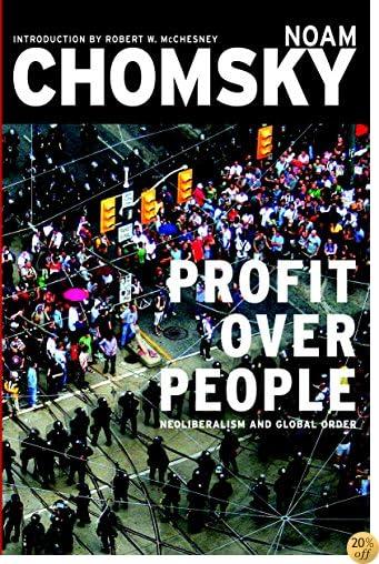 TProfit Over People: Neoliberalism & Global Order