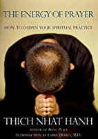 The Energy of Prayer: How to Deepen Your…