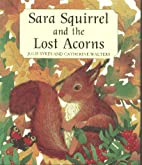 Sara Squirrel and the Lost Acorns by Julie…