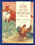 Pearson, Maggie: The Fox and the Rooster & Other Tales