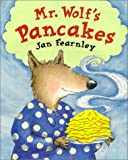 Fearnley, Jan: Mr. Wolf's Pancakes