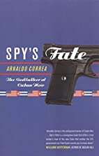 Spy's Fate by Arnaldo Correa