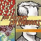 100 Posters, 134 Squirrels: A Decade of Hot…