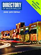 Directory of Major Malls, 2009 30th edition…