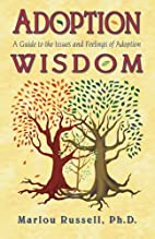 Adoption Wisdom: A Guide to the Issues and…