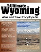 The Ultimate Wyoming Atlas and Travel…