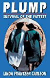 Carlson, Linda Frantzen: Plump: Survival of the Fattest