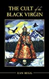 Begg, Ean: The Cult of the Black Virgin