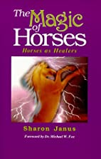 The Magic of Horses: Horses As Healers by…