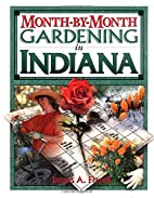 Month-by-Month Gardening in Indiana by James…