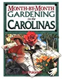 Polomski, Robert: Month-By-Month Gardening in Carolinas