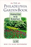 Ball, Liz: The Philadelphia Garden Book: A Gardener's Guide for the Delaware Valley
