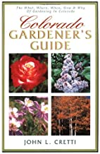 Colorado Gardener's Guide by John Cretti