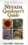 Mills, Linn: Nevada Gardner's Guide: The What, Where, When, How & Why of Landscape Gardening in Nevada