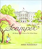 Scamper: The Bunny Who Went to the White…