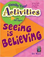 Seeing is Believing (Family Time Activities…