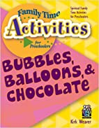 Bubbles, Balloons, & Chocolate by Kirk…