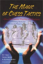 The Magic of Chess Tactics by Claus Dieter…