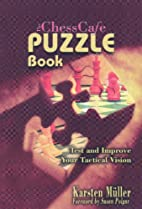 The ChessCafe Puzzle Book: Test and Improve…