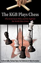 The KGB Plays Chess: The Soviet Secret…