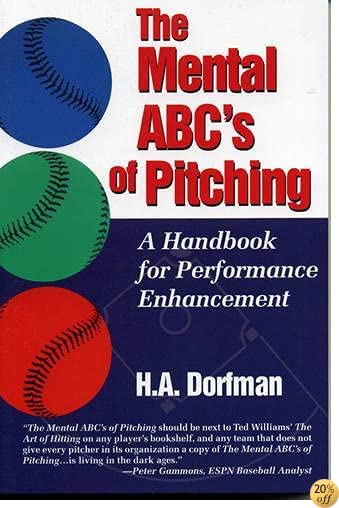 TThe Mental ABC's of Pitching: A Handbook for Performance Enhancement