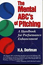 The Mental ABC's of Pitching: A Handbook for…