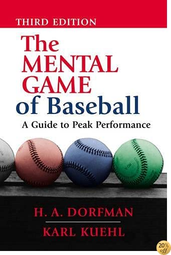 TThe Mental Game of Baseball: A Guide to Peak Performance