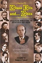Chess Bits and Obits by C. J. S. Purdy