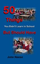 50 Things You Didn't Learn in School-- But…