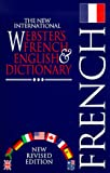 Steiner, Roger J.: New International Webster&#39;s French &amp; English Dictionary
