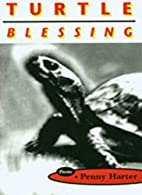 Turtle Blessing: Poems by Penny Harter