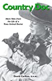 David Carlton: Country Doc: More Tales from the Life of a Texas Animal Doctor