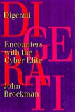 Brockman, John: Digerati: Encounters with The Cyber Elite [First Edition]