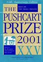 The Pushcart Prize XXV: Best of the Small…