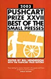 Henderson, Bill: Pushcart Prize 2003: Best of the Small Presses