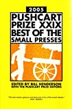 Henderson, Bill: The Pushcart Prize XXIX: Best Of The Small Presses, 2005 Edition