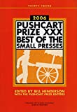 Henderson, Bill: The Pushcart Prize XXX 2006: Best of the Small Presses