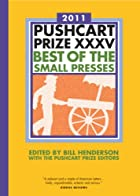 The Pushcart Prize XXXV: Best of the Small…