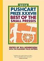 The Pushcart Prize XXXVIII: Best of the…