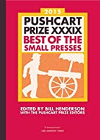 The Pushcart Prize XXXIX: Best of the Small…