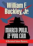 Buckley, William F., Jr.: Marco Polo, If You Can