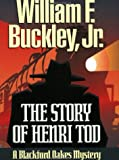 Buckley, William F.: The Story of Henri Tod