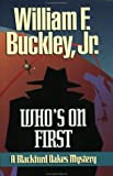 Buckley, William F., Jr.: Who's on First?
