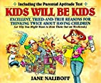 Kids Will Be Kids: Tried-and-True Reasons…