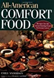 Anderson, Emily: All-American Comfort Food: Recipes for the Great-Tasting Food Everyone Loves