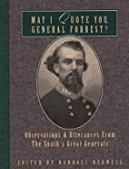 May I Quote You, General Forrest:…